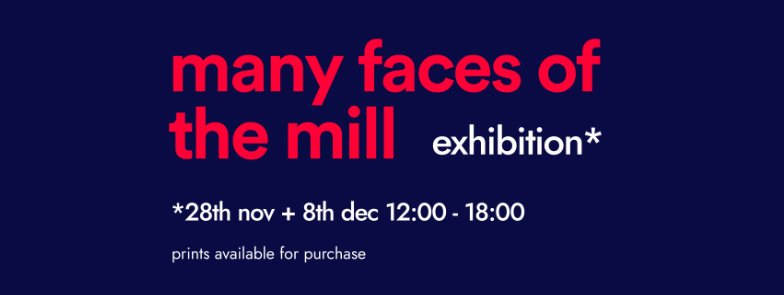 Many Faces of The Mill